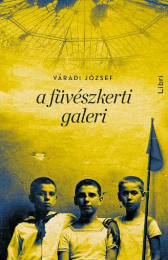 A füvészkerti galeri - Ekönyv - Váradi József
