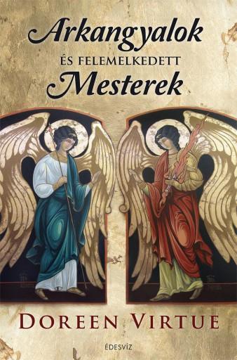 ARKANGYALOK ÉS FELEMELKEDETT MESTEREK (ÚJ!) - Ekönyv - VIRTUE, DOREEN
