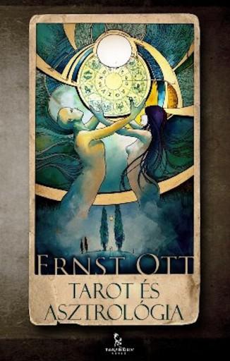 Tarot és asztrológia  - Ekönyv - Ernst Ott