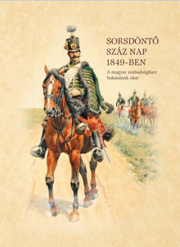 SORSDÖNTŐ SZÁZ NAP 1849-BEN - Ekönyv - NYAKAS JÁNOS