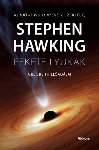 FEKETE LYUKAK - A BBC REITH-ELŐADÁSAI - Ekönyv - HAWKING, STEPHEN