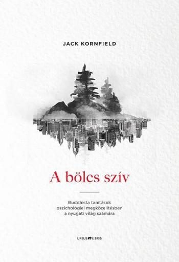 A BÖLCS SZÍV - Ekönyv - KORNFIELD, JACK