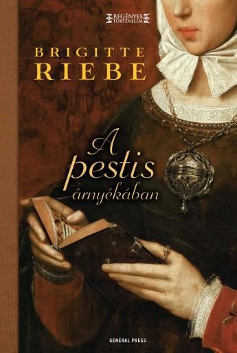 A PESTIS ÁRNYÉKÁBAN - Ekönyv - RIEBE, BRIGITTE