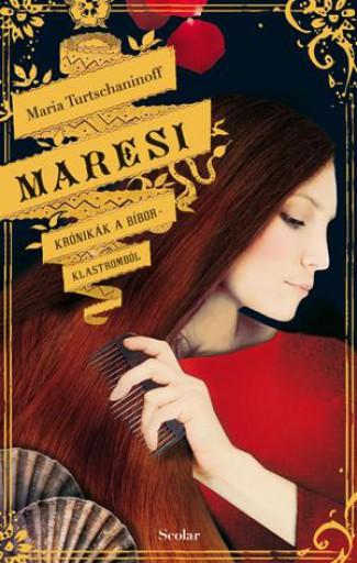MARESI - KRÓNIKÁK A BÍBOR KLASTROMBÓL - Ekönyv - TURTSCHANINOFF, MARIA
