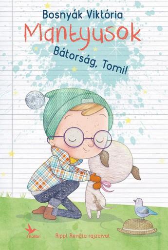 BÁTORSÁG, TOMI! - MANTYUSOK 1. - Ekönyv - BOSNYÁK VIKTÓRIA