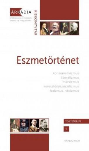 ESZMETÖRTÉNET - ÁRKÁDIA KISKÖNYVTÁR - TÖRTÉNELEM 1. - Ekönyv - DÉVÉNYI ANNA - GŐZSY ZOLTÁN (SZERK.)