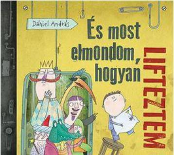 ÉS MOST ELMONDOM, HOGYAN LIFTEZTEM - Ekönyv - DÁNIEL ANDRÁS