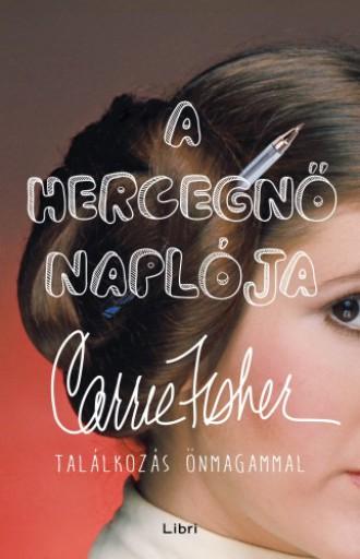 A hercegnő naplója - Találkozás önmagammal - Ebook - Carrie Fisher