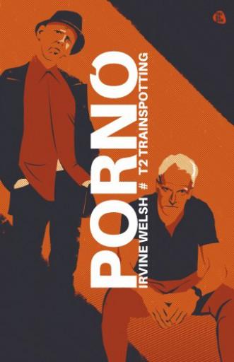 Pornó - Trainspotting 2. - Ekönyv - Irvine Welsh