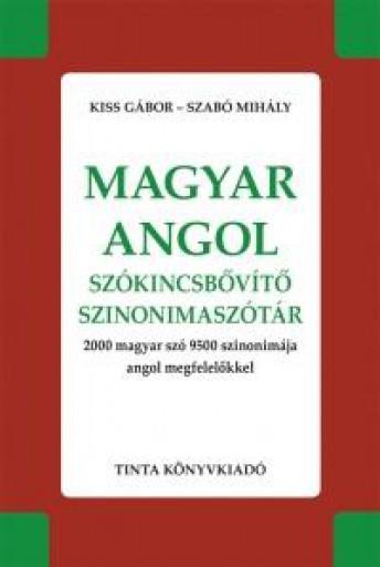 MAGYAR-ANGOL SZÓKINCSBŐVÍTŐ SZINONIMASZÓTÁR - Ekönyv - TINTA KÖNYVKIADÓ KFT.