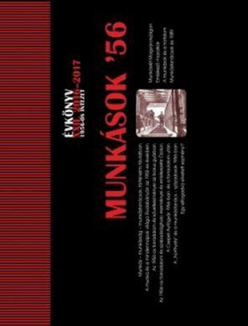 MUNKÁSOK \'56 - ÉVKÖNYV XXI. 2016-2017 - Ekönyv - RAINER M. JÁNOS - VALUCH TIBOR (SZERK.)