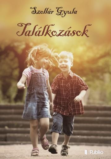 Találkozások - Ebook - Szollár Gyula