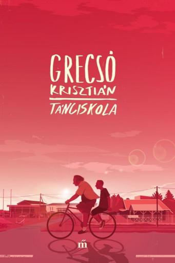TÁNCISKOLA (ÚJ!) - Ekönyv - GRECSÓ KRISZTIÁN