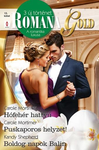 Romana Gold 13. kötet - Ekönyv - Carole Mortimer, Carole Mortimer, Kandy Shepherd