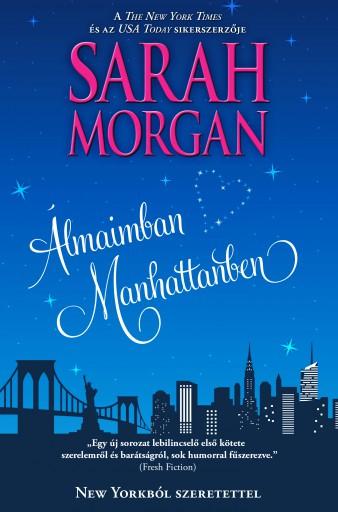 Álmaimban Manhattanben (New Yorkból szeretettel 1.) - Ekönyv - Sarah  Morgan