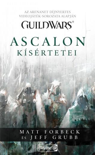 GUILD WARS - ASCALON KÍSÉRTETEI - Ebook - FORBECK, MATT-GRUBB, JEFF