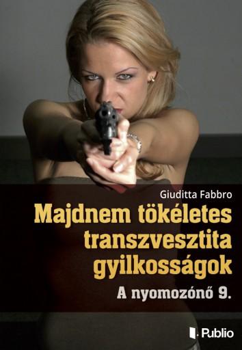 Majdnem tökéletes transzvesztita gyilkosságok - Ekönyv - Giuditta Fabbro