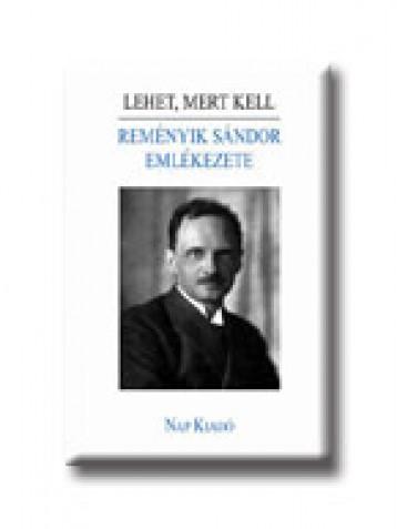 LEHET, MERT KELL - REMÉNYIK S. EMLÉKEZETE - Ekönyv - NAP KIADÓ KFT.
