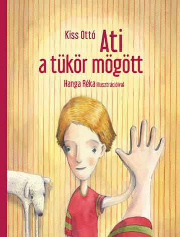 Ati a tükör mögött - Ekönyv - KISS OTTÓ - HANGA RÉKA