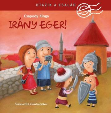 UTAZIK A CSALÁD - IRÁNY EGER! - Ekönyv - CSAPODY KINGA