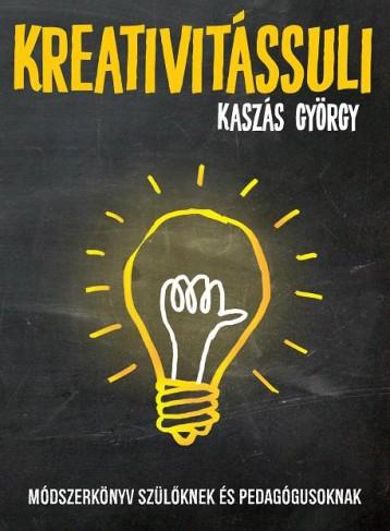 KREATIVITÁSSULI - Ekönyv - KASZÁS GYÖRGY