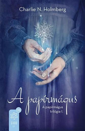 A PAPÍRMÁGUS - A PAPÍRMÁGUS TRILÓGIA I. - Ekönyv - HOLMBERG, CHARLIE N.