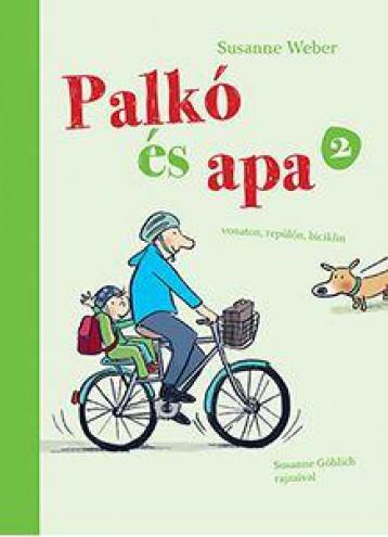 PALKÓ ÉS APA 2. - VONATON, REPÜLŐN, BICIKLIN - Ekönyv - WEBER, SUSANNE