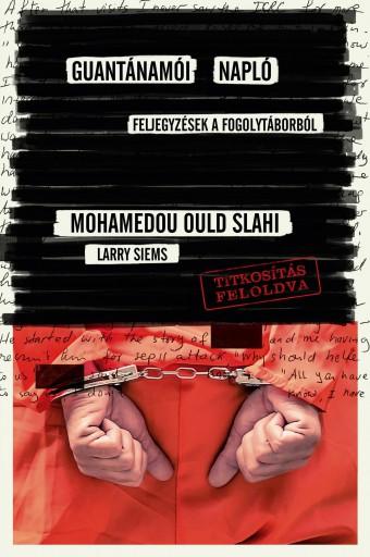 GUANTÁNAMÓI NAPLÓ - Ekönyv - SLAHI, MOHAMEDOU OULD