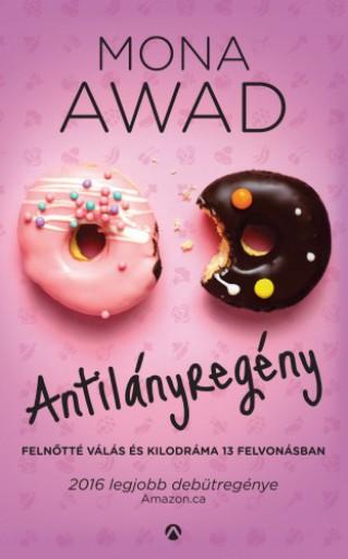 Antilányregény - Felnőtté válás és kilodráma 13 felvonásban - Ekönyv - Mona Awad