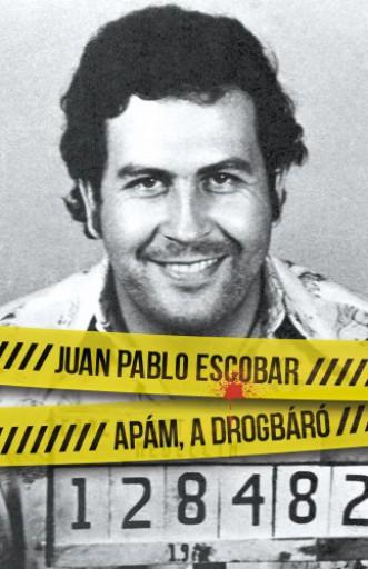 Apám a drogbáró - Ekönyv - Juan Pablo Escobar