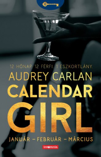 Calendar Girl - Január - Február - Március - 12 Hónap. 12 Férfi. 1 Eszkortlány. - Ebook - Audrey Carlan