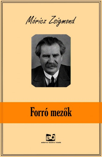 Forró mezők - Ekönyv - Móricz Zsigmond