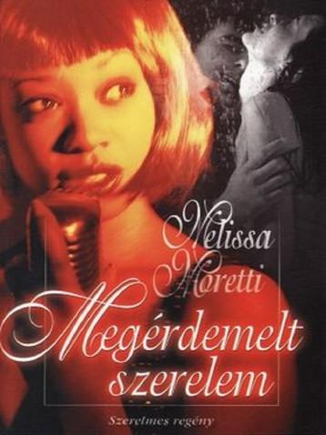 Megérdemelt szerelem - Ekönyv - Melissa Moretti