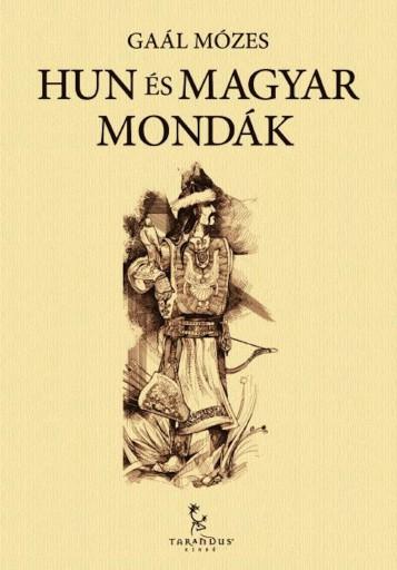 Hun és magyar mondák - Ekönyv - Gaál Mózes