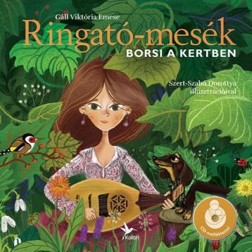 RINGATÓ-MESÉK - BORSI A KERTBEN - CD MELLÉKLETTEL - Ekönyv - GÁLL VIKTÓRIA