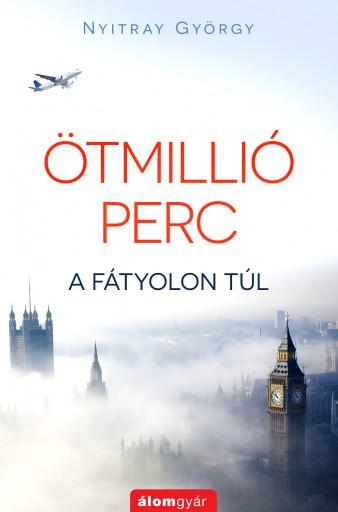 Ötmillió perc - Ekönyv - Nyitrai György