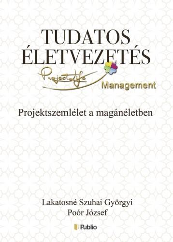 Tudatos életvezetés - Ekönyv - Lakatosné Szuhai Györgyi, Poór József