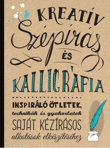 KREATÍV SZÉPÍRÁS ÉS KALLIGRÁFIA - Ekönyv - KOSSUTH KIADÓ ZRT.