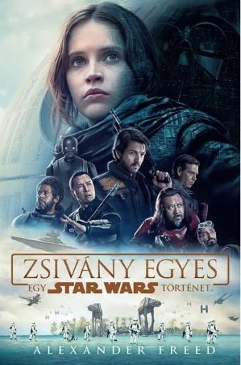 STAR WARS - ZSIVÁNY EGYES - KÖTÖTT (EGY STAR WARS TÖRTÉNET) - Ekönyv - FREED, ALEXANDER