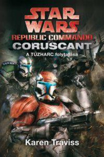 STAR WARS - REPUBLIC COMMANDO: CORUSCANT - Ekönyv - TRAVISS, KAREN