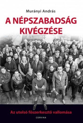 A Népszabadság kivégzése - Ekönyv - Murányi András