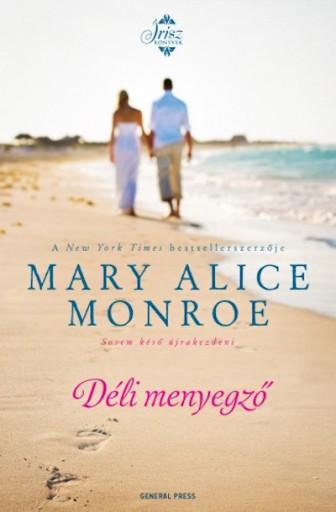 Déli menyegző - Ekönyv - Mary Alice Monroe