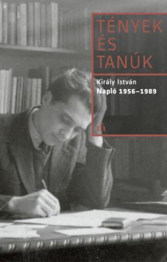 Napló 1956-1989 - Ekönyv - Király István