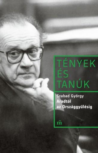 Aradtól az Országgyűlésig - Pavlovits Miklós interjúja Szabad Györggyel 1991-1992 - Ekönyv - Szabad György