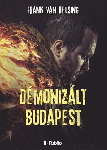 Démonizált Budapest  - Ekönyv - Frank Van Helsing