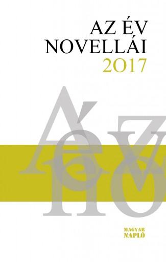 AZ ÉV NOVELLÁI 2017 - ÜKH 2017 - Ekönyv - MAGYAR NAPLÓ KIADÓ KFT.
