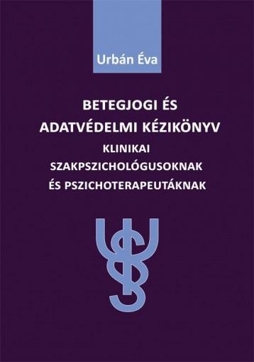 BETEGJOGI ÉS ADATVÉDELMI KÉZIKÖNYV - Ekönyv - URBÁN ÉVA