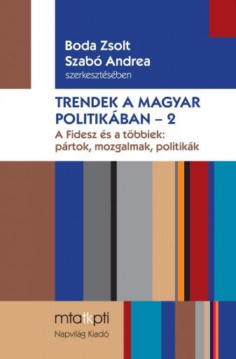 TRENDEK A MAGYAR POLITIKÁBAN 2. - ÜKH 2017 - Ekönyv - NAPVILÁG KIADÓ