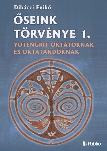 Őseink törvénye 1. - Ekönyv - Dibáczi Enikő