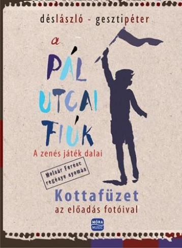 A PÁL UTCAI FIÚK - KOTTAFÜZET - Ekönyv - DÉS LÁSZLÓ - GESZTI PÉTER